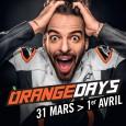 Du 31 Mars au 1er Avril, ORANGE DAYS !
